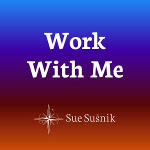 Work With Sue Susnik