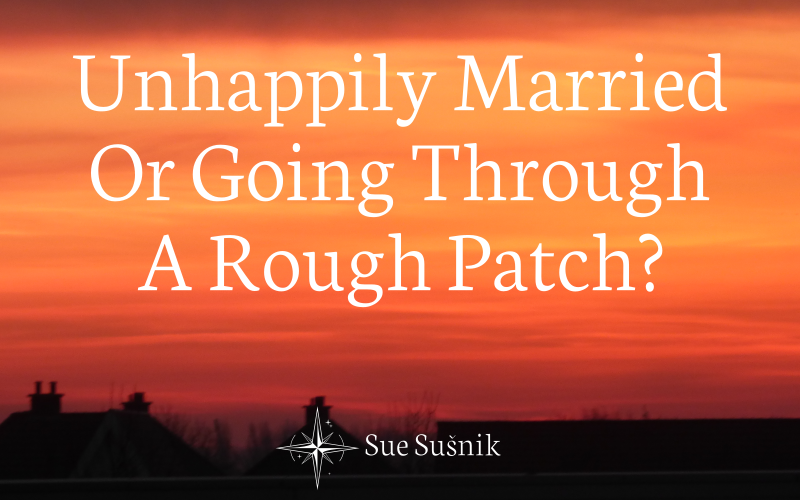 Unhappily Married Or Going Through A Rough Patch?